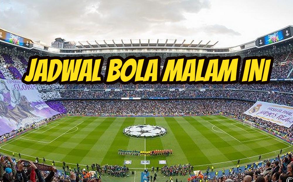 Jadwal Bola Malam Ini: Tanggal 5, 6, 7 April 2021 ...